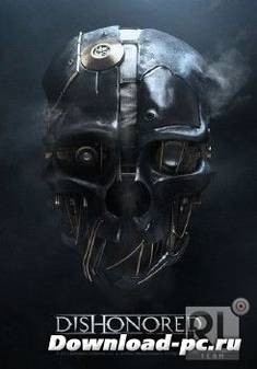 Dishonored (2012/RUS/ENG/Lossless Repack от a1chem1st)