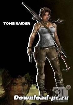 Tomb Raider v 1.01.742.0 (2013/RUS/RePack от Audioslave)
