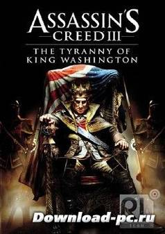 Assassin's Creed III: Tyranny of King Washington - The Redemption (2013/RUS/ENG/MULTi18-RELOADED)