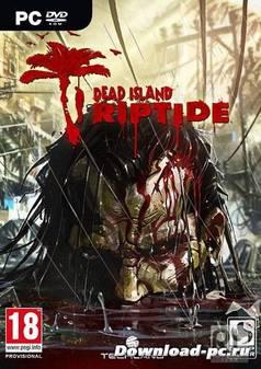 Dead Island: Riptide (2013/RUS/ENG/MULTi6-RELOADED)