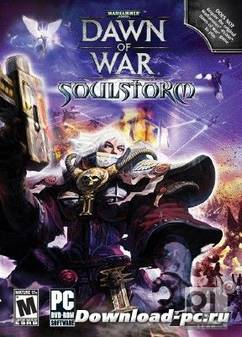Warhammer 40.000: Dawn of War - Soulstorm (2008/RePack/RUS)